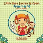 Little Rose Learns to Count: From 1 to 10 by Mark Eichler (Paperback / softback, 2013)