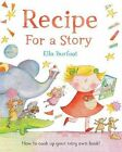 Recipe for a Story by Ella Burfoot (Hardback, 2015)