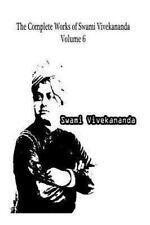 The Complete Works of Swami Vivekananda Volume 6 by Swami Vivekananda (2012,...