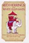Red Herrings and White Elephants by Albert Jack (Hardback, 2004)