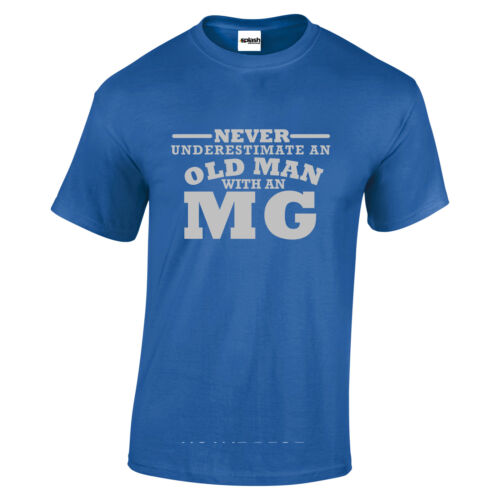 MG Niemals Underestimate an Old Man With A MG T-Shirt Silber Text S ZU 5XL