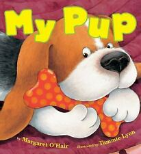 My Pup by Margaret O'Hair (2014, Paperback)