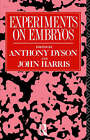 Experiments on Embryos by Taylor & Francis Ltd (Paperback, 1991)