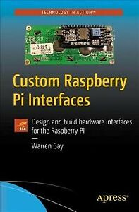 Custom-Raspberry-Pi-Interfaces-Design-and-Build-Hardware-Interfaces-for-the