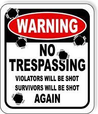 No Trespassing Violators Will Be Shot Survivors Will Be Shot Again Outdoor Metal