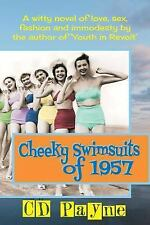 Cheeky Swimsuits Of 1957 by C. D. Payne (2014, Paperback)