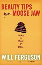 Beauty Tips from Moose Jaw: Travels in Search of Canada-ExLibrary