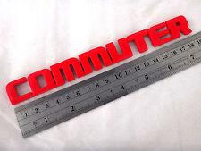 "RED "" COMMUTER "" LOGO EMBLEM SIGN DECAL TRIM VAN TOYOTA HIACE COMMUTER 2005-2014"