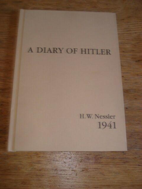 Ein Tagebuch von Hitler. Nessler, H. w.1941 Hardcover 2002. (satirische Skizzen.)