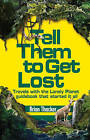 Tell Them to Get Lost: Travels with Lonely Planet's First Guidebook by Brian Thacker (Paperback, 2011)