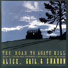 The Road to Agate Hill: Music from Southwest Virginia and Beyond by Alice, Gail & Sharon (CD, 2006, 5-String Productions)