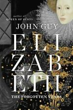 Elizabeth : The Forgotten Years