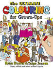 The Ultimate Colouring for Grown-Ups by Ryan Hunter, Taige Jensen (Paperback, 2015)