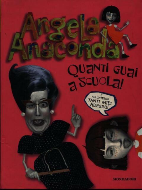 QUANTI GUAI A SCUOLA  ANGELA ANACONDA MONDADORI 2002