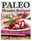 Paleo Dessert Recipes: 50 Mouthwatering Recipes to Satiate Your Sweet Tooth by Susan Q Gerald (Paperback / softback, 2014)