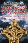 Visions and Voyages: The Story of Celtic Spirituality by Fay Sampson (Paperback, 2007)