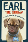 Earl the Grump: If Every Dog Has His Day, Then Where the Hell is Mine? by Derek Bloomfield, Earl, Christie Bloomfield (Hardback, 2016)