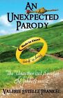 An Unexpected Parody: The Unauthorized Spoof of the Hobbit Movie by Valerie Estelle Frankel (Paperback / softback, 2013)