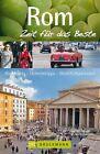 Rom - Zeit für das Beste von Thomas Migge und Mirko Milovanovic (2014, Taschenbuch)