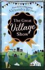 The Great Village Show von Alexandra Brown (2015, Taschenbuch)