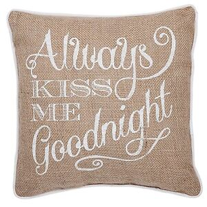 ALWAYS KISS ME GOODNIGHT Burlap Throw Pillow, 12