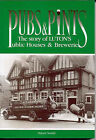 Pubs and Pints: Story of Luton's Public Houses and Breweries by Stuart Smith (Paperback, 1995)