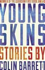 Young Skins by Colin Barrett (Paperback, 2014)