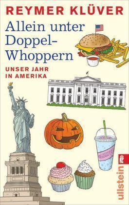 Klüver, Reymer - Allein unter Doppel-Whoppern: Unser Jahr in Amerika /4