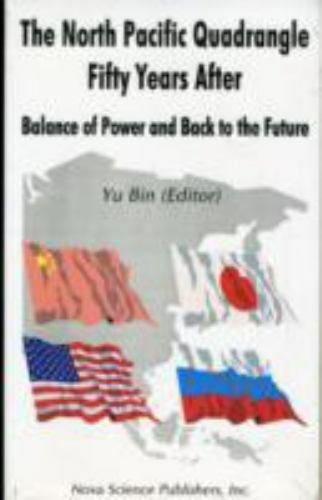 North Pacific Quadrangle Fifty Years After : Balance of Power and Back to the...