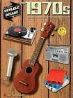 Ukulele Decade Series: The 1970s by Hal Leonard Corporation (Paperback, 2014)