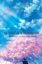 El Arbol de la Iluminacion : Una Introduccion a Las Ensenanzas Del Buda by...