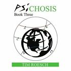 Psichosis Book Three by Roesch Tim Authorhouse Paperback