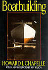 Boat Building: A Complete Handbook of Wooden Boat Construction by Howard Irving Chapelle (Hardback, 1994)