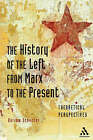 The History of the Left from Marx to the Present: Theoretical Perspectives by Darrow Schecter (Paperback, 2007)
