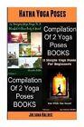 Hatha Yoga Poses Hatha Yoga Poses (15 Amazing Yoga Ways to a Blissful & Clean Body & Mind + 11 Yoga Poses for Beginners  : Hatha Yoga Poses Compilation by Alecandra & Juliana   Baldec (Paperback / softback, 2013)