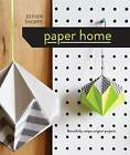 Paper Home: Beautifully Unique Origami Projects by Esther Thorpe (Hardback, 2016)