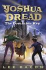 The Dominion Key by Lee Bacon (Hardback, 2014)