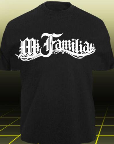 T-Shirt MI FALILIA LA FAMILIA LA VIDA LOCA AUTO MI Decal shirt FAMIGLIA xxxxxx