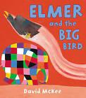 Elmer and the Big Bird by David McKee (Paperback, 2013)