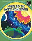 Where Did the World Come From? by Concordia Publishing House Ltd (Paperback, 2011)