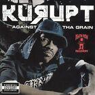 Against tha Grain [PA] by Kurupt (CD, Aug-2005, Death Row (USA))