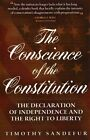 The Conscience of the Constitution: The Declaration of Independence and the Right to Liberty by Timothy Sandefur (Paperback, 2015)