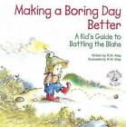 Making a Boring Day Better 9780870293986 Paperback P H
