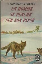 M. CONSTANTIN-WEYER UN HOMME SE PENCHE SUR SON PASSE