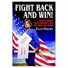 Fight Back and Win How to Work With Business and Get What You Want Paperback – 8 Nov 2002