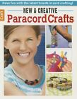New & Creative Paracord Crafts: Have Fun Making the Latest New Cord Projects! by Leisure Arts (Paperback, 2015)