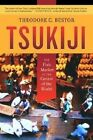 Tsukiji: The Fish Market at the Center of the World by Theodore C. Bestor (Paperback, 2004)