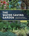 Water-Saving Garden: How to Grow a Gorgeous Garden with a Lot Less Water by Pam Penick (Paperback, 2016)