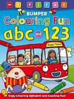 My First Bumper Colouring Fun ABC & 123 by Anna Award (Paperback, 2013)