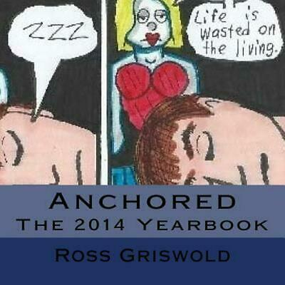 Download Anchored: Yearbook 2014 by Ross Griswold (English ...